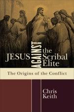 Chris Keith, Jesus Against the Scribal Elite