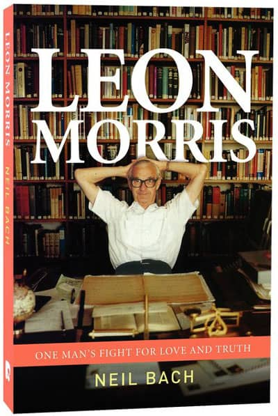 Leon Morris: One Man's Fight for Love and Truth