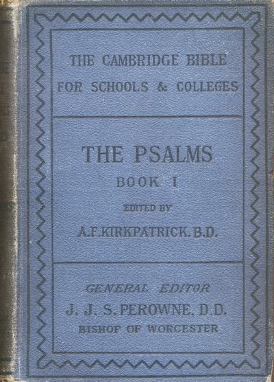 Alexander Francis Kirkpatrick [1849-1940], ed., The Book of Psalms with Introduction and Notes. Books I. Psalms I-XLI