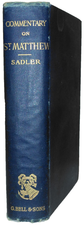Michael Ferrebee Sadler [1819-1895], The Gospel to St Matthew with Notes Critical and Practical, 2nd edn.