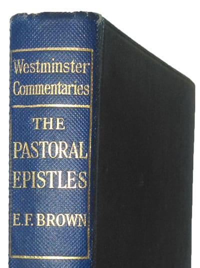 Ernest Faulkner Brown [1854-1933], The Pastoral Epistles with Introduction and Notes. Westminister Commentaries