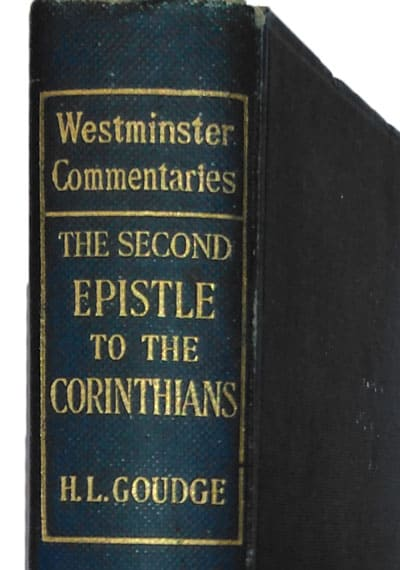 Henry Leighton Goudge [1866-1939], The Second Epistle to the Corinthians with Introduction and Notes. Westminster Commentaries