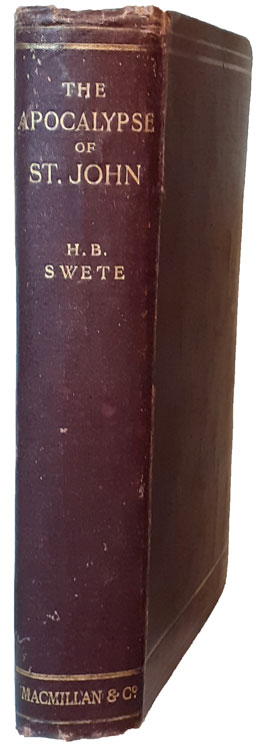 Henry Barclay Swete [1835-1917], The Apocalypse of St. John. The Greek Text with Introduction and Notes, 3rd edn.