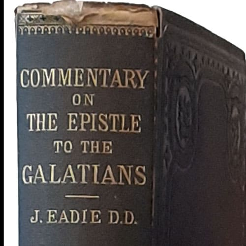 John Eadie [1810-1876], A Commentary on the Greek Text of the Epistle of Paul to the Galatians