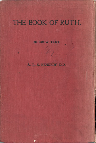 Archibald Robert Stanley Kennedy [1859-1938], The Book of Ruth