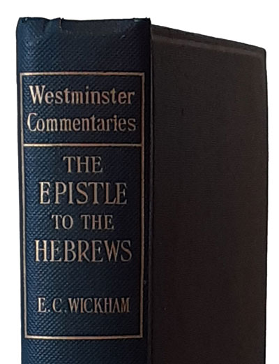 Edward Charles Wickham [1834-1910], The Epistle to the Hebrews with Introduction and Notes. Westminster Commentaries