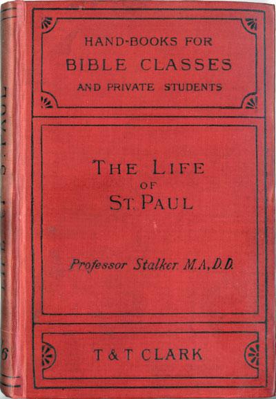 James Stalker [1848-1927], The Life of St. Paul