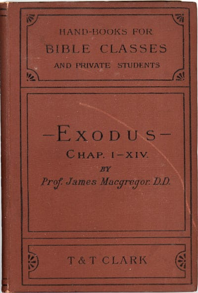 James MacGregor [1832-1910], Exodus, with Introduction, Commentary, and Special Notes, etc.: Part I.