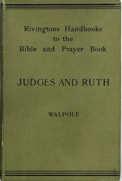 George Henry Somerset Walpole [1854-1929], Handbook to Judges and Ruth for the Use of Teachers and Students.