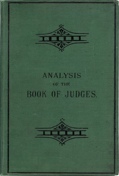 Thomas Boston Johnstone [1847-1902] & Lewis Hughes, Analysis of the Book of Judges with Notes Critical, Historical, and Geographical also Maps and Examination Questions