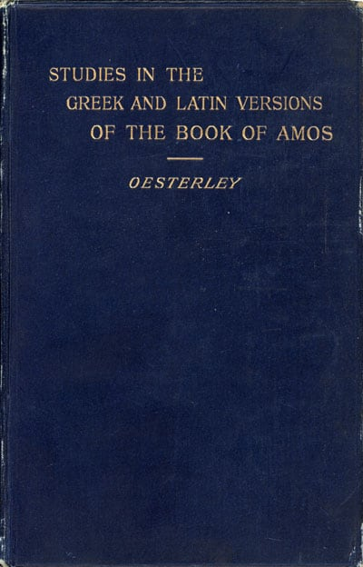 William Oscar Emil Oesterley [1866–1950], Studies in the Greek and Latin Versions of the Book of Amos
