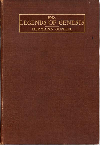 Hermann Gunkel [1862-1932], The Legends of Genesis.