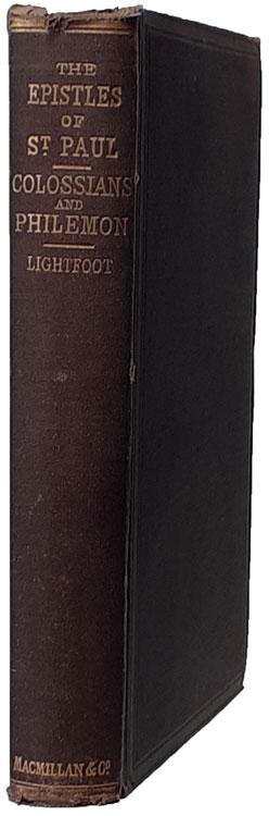 Joseph Barber Lightfoot [1828-1889], Saint Paul's Epistles to the Colossians and to Philemon.