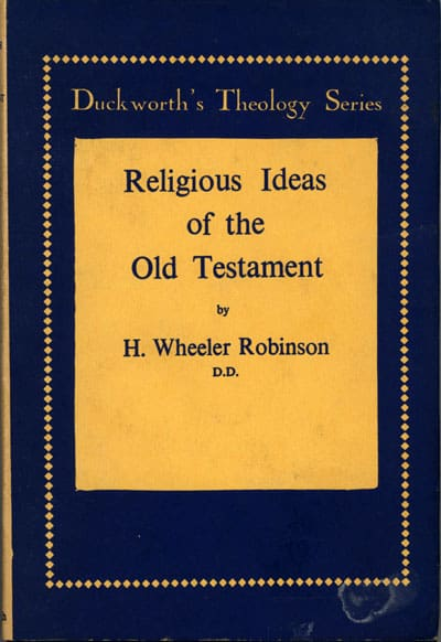 Henry Wheeler Robinson [1872-1945], The Religious Ideas of the Old Testament