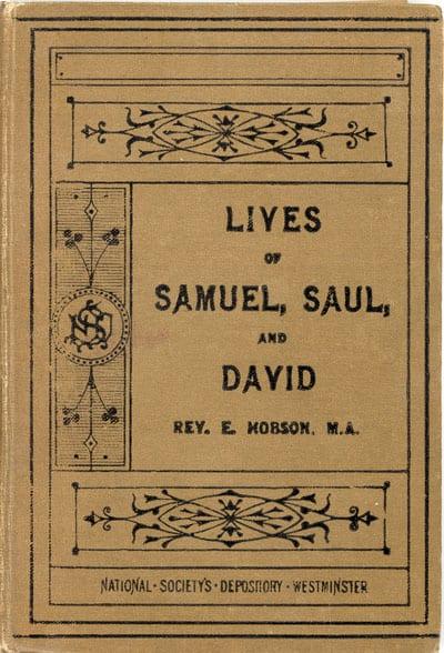 Edwin Hobson [1847-1936], Lives of Samuel, Saul, and David