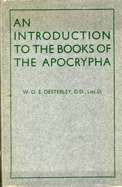 William Oscar Emil Oesterley [1866–1950], An Inroduction to the Books of the Apocrypha