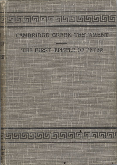 George Wilfred Blenkin [1861-1924], The First Epistle General of Peter. Cambridge Greek Testament for Schools and College