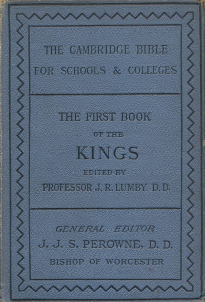 Joseph Rawson Lumby [1831-1895], The First Book of Kings