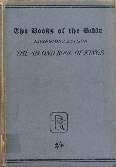 Winfred Oldfield Burrows [1858-1929], The Second Book of Kings with Introduction, Notes and Maps