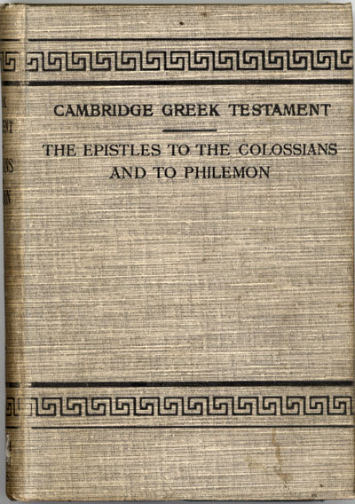 Arthur Lukyn Williams [1853-1943], The Epistles of Paul the Apostle to the Colossians and to Philemon. Cambridge Greek Testament
