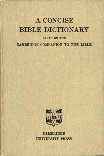 A Concise Bible Dictonary Based on the Cambridge Companion to the Bible