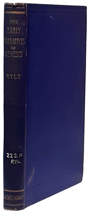 Herbert Edward Ryle [1856-1925], The Early Narratives of Genesis. A Brief Introduction to the Study of Genesis I-XI