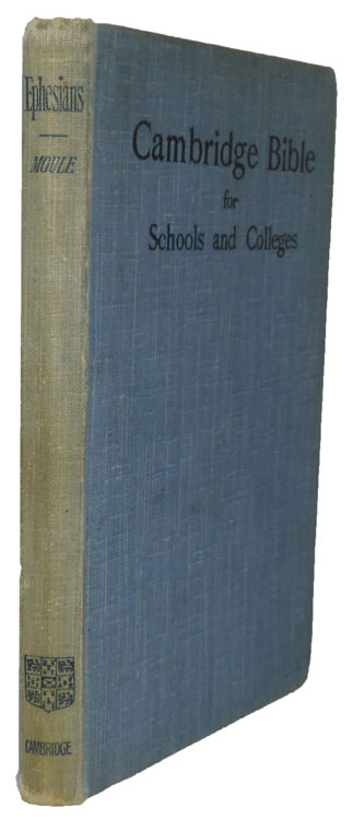 Handley Carr Glyn Moule [1841-1920], The Epistle of Paul the Apostle to the Ephesians. The Cambridge Bible for Schools and Colleges