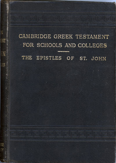 Alfred Plummer [1841-1926], The Epistles of S. John. Cambridge Greek Testament for Schools and Colleges