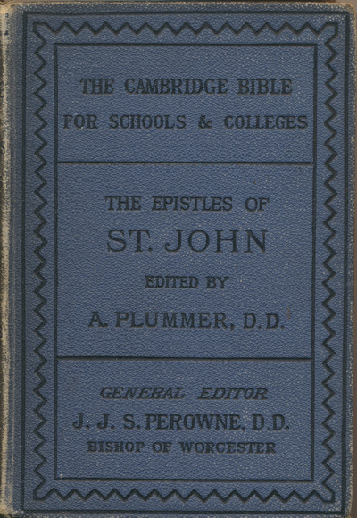 Alfred Plummer [1841-1926], The Epistles of John. The Cambridge Bible for Schools