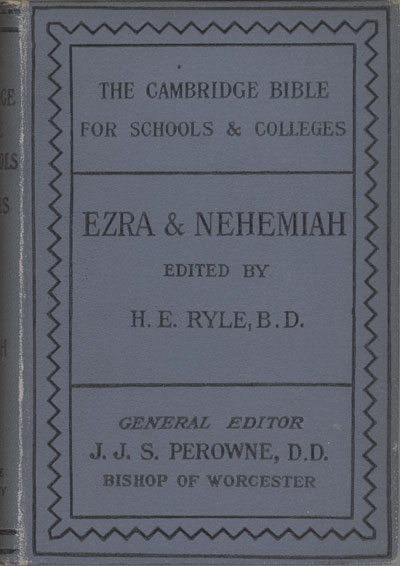 Herbert Edward Ryle [1856-1925], The Books of Ezra and Nehemiah. The Cambridge Bible for Schools and Colleges