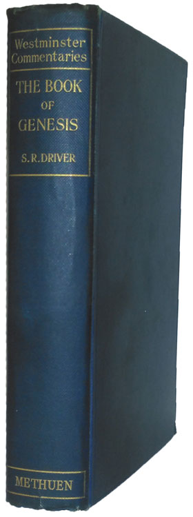 Samuel Rolles Driver [1846-1914], The Book of Genesis. Westminster Commentaries, 11th edn., 1920