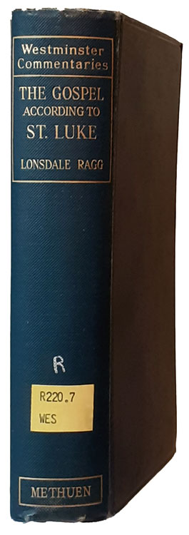 Lonsdale Ragg [1866-1945], St. Luke with Introduction and Notes. Westminster Commentaries