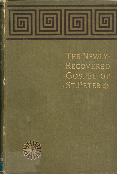 James Rendell Harris [1853-1941], The Newly Recovered Gospel of St. Peter