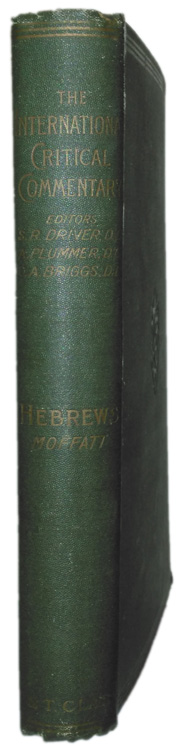 James Moffatt [1870-1944], A Critical and Exegetical Commentary on the Epistle to the Hebrews. The International Critical Commentary
