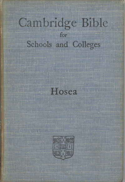 Thomas Kelly Cheyne [1841-1915], Hosea with Introduction and Notes. The Cambridge Bible for Schools and Colleges