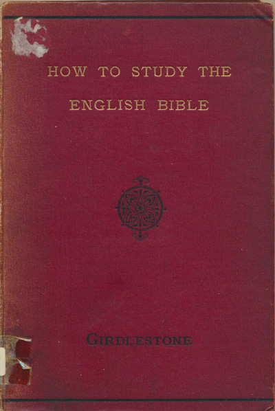 Robert Baker Girdlestone [1836-1923], How to Study the English Bible