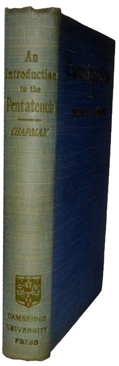 Arthur Thomas Chapman [d. 1913], An Introduction to the Pentateuch. Cambridge Bible for Schools and Colleges