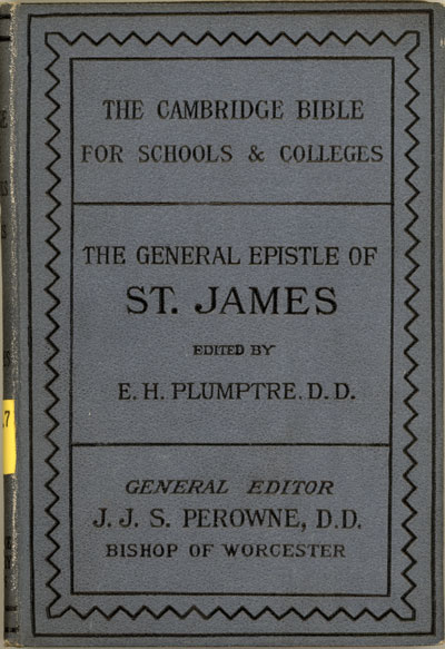 Edward Hayes Plumptre [1821-1891], The General Epsitle of James with Notes and Introduction. The Cambridge Bible for Schools and Colleges