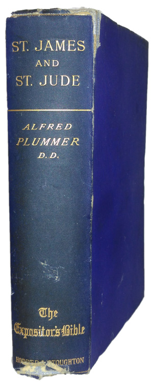 Alfred Plummer [1841-1926], The General Epistles of St. James and St. Jude. The Expositor's Bible