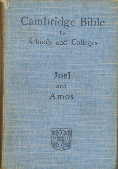 Samuel Rolles Driver [1846-1914], The Books of Joel and Amos with Introduction and Commentary