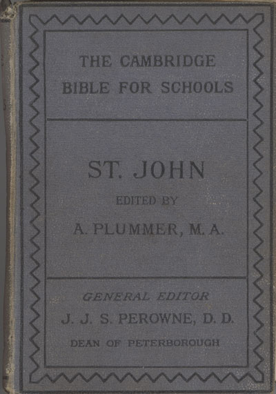Alfred Plummer [1841-1926], The Gospel According to S. John. The Cambridge Bible for Schools