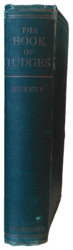Charles Fox Burney [1868-1925], editor, The Book of Judges with Introduction and Notes