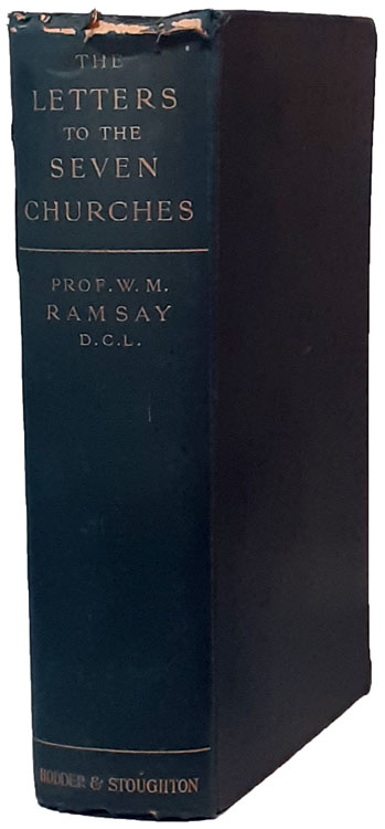 William M. Ramsay [1851-1939], The Letters to the Seven Churches of Asia and Their Place in the Plan of the Apocalypse