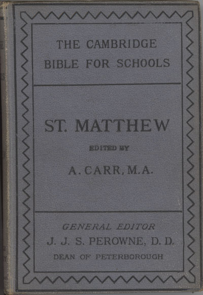 Arthur Carr [d.1917], The Gospel According to St Matthew with Maps, Notes and Introduction. The Cambridge Bible for Schools
