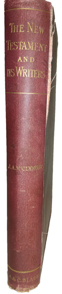 James Alexander M'Clymont [1848-1927], The New Testament and Its Writers. Being an Introduction to the Books of the New Testament