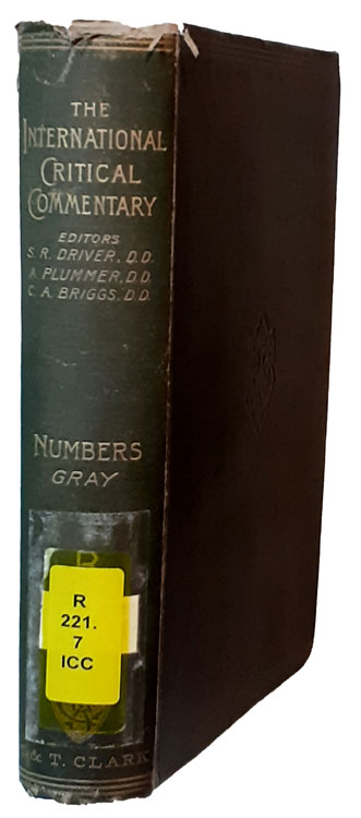 George Buchanan Gray [1865-1922], A Critical and Exegetical Commentary on Numbers. The International Critical Commentary