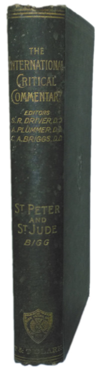 Charles Bigg [1840-1908], A Critical and Exegetical Commentary on the Epistles of Peter and Jude. The International Critical Commentary, 2nd edition