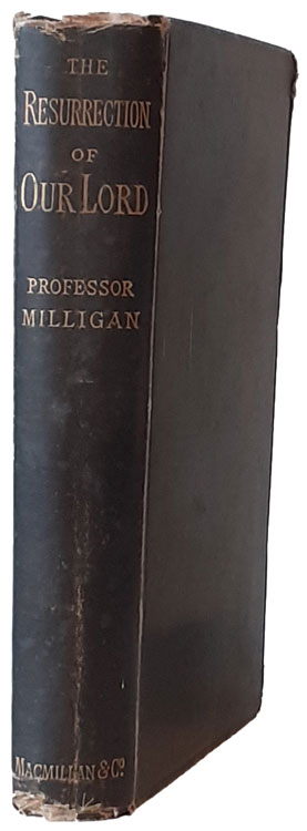 William Milligan [1821-1893], The Resurrection of Our Lord., 3rd edn.