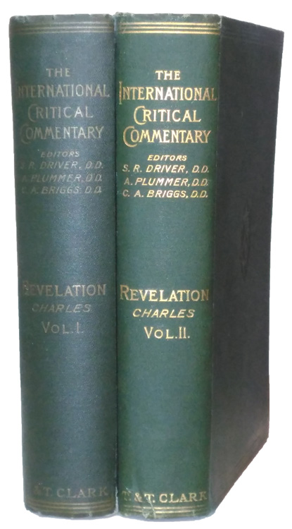 Robert Henry Charles [1855-1931], A Critical and Exegetical Commentary on the Revelation of St. John with Introduction, Notes and Indices also the Greek Text and English Translation, 2 Vols.
