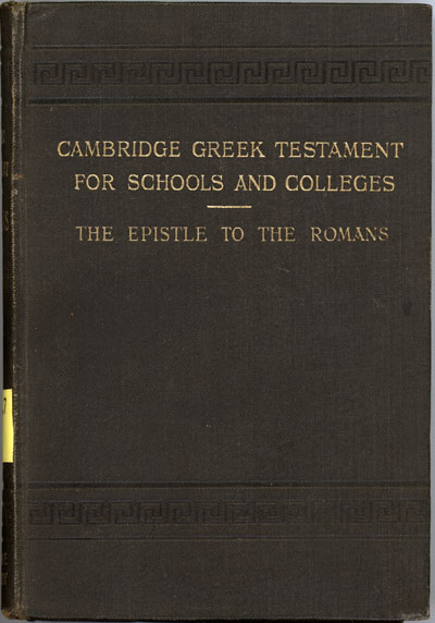 Reginald St. John Parry [1858-1935], The Epistle of Paul the Apostle to the Romans. Cambridge Greek Testament for Schools and Colleges